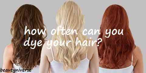 how often can you dye your hair